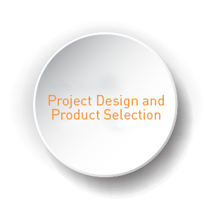 Project Design and Product Selection